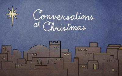Conversations at Christmas