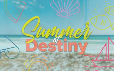 Summer at Destiny